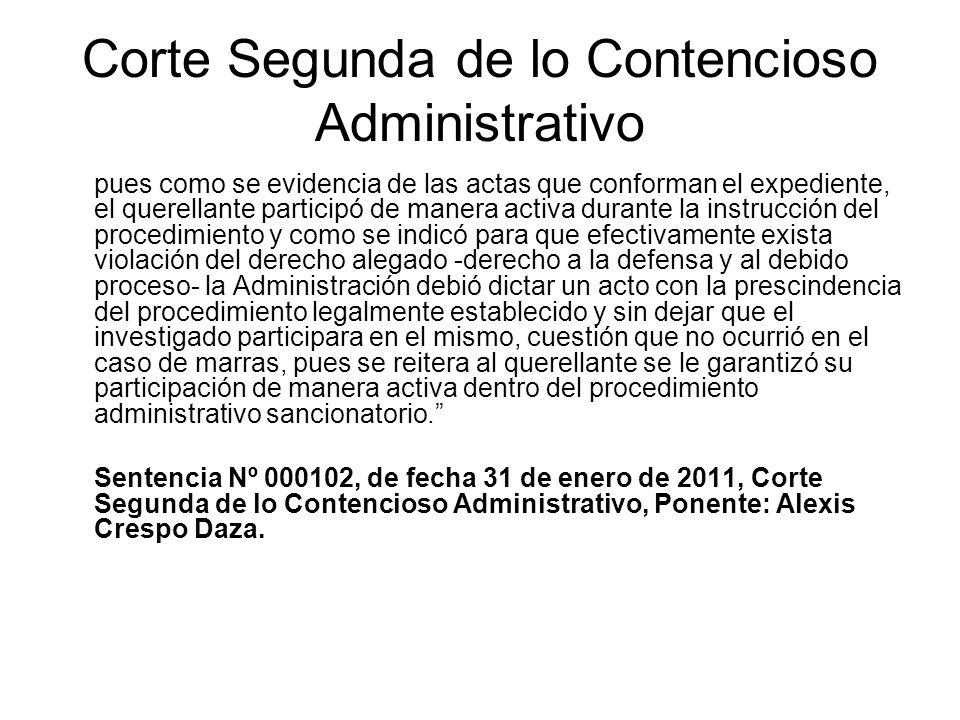 Corte Segunda de lo Contencioso Administrativo pues como se evidencia de las actas que conforman el expediente, el querellante participó de manera act