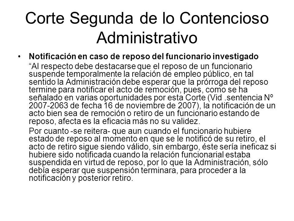 Corte Segunda de lo Contencioso Administrativo Notificación en caso de reposo del funcionario investigado Al respecto debe destacarse que el reposo de