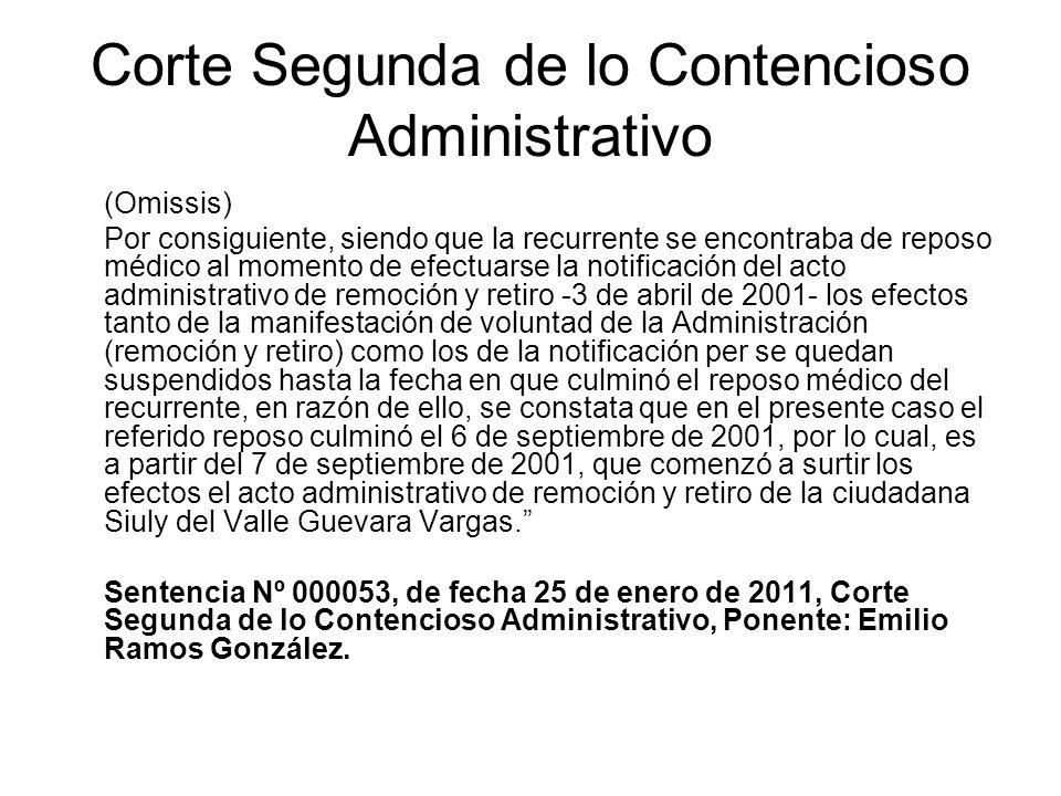 Corte Segunda de lo Contencioso Administrativo (Omissis) Por consiguiente, siendo que la recurrente se encontraba de reposo médico al momento de efect