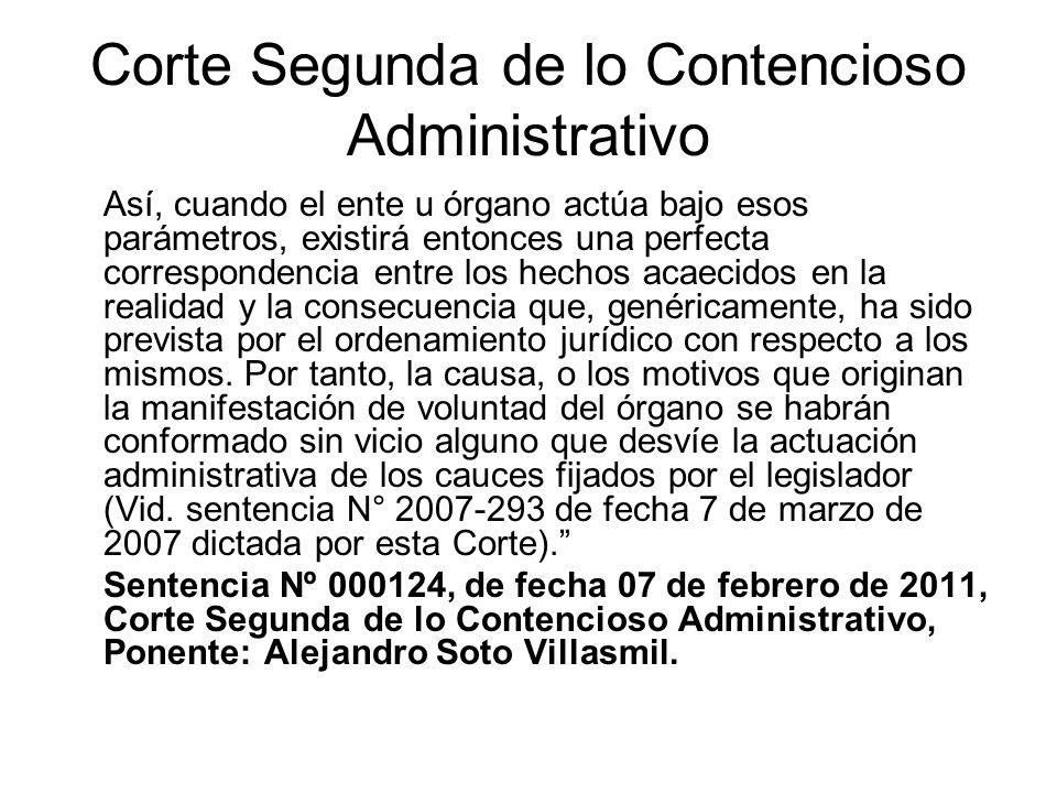 Corte Segunda de lo Contencioso Administrativo Así, cuando el ente u órgano actúa bajo esos parámetros, existirá entonces una perfecta correspondencia