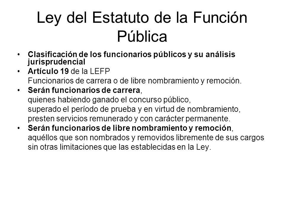 Ley del Estatuto de la Función Pública Clasificación de los funcionarios públicos y su análisis jurisprudencial Artículo 19 de la LEFP Funcionarios de