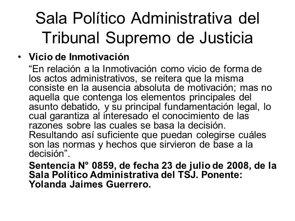 Sala Político Administrativa del Tribunal Supremo de Justicia Vicio de Inmotivación En relación a la Inmotivación como vicio de forma de los actos adm