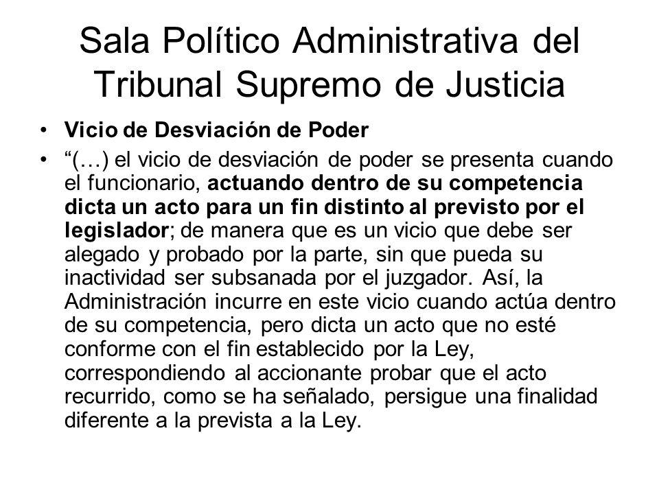 Sala Político Administrativa del Tribunal Supremo de Justicia Vicio de Desviación de Poder (…) el vicio de desviación de poder se presenta cuando el f