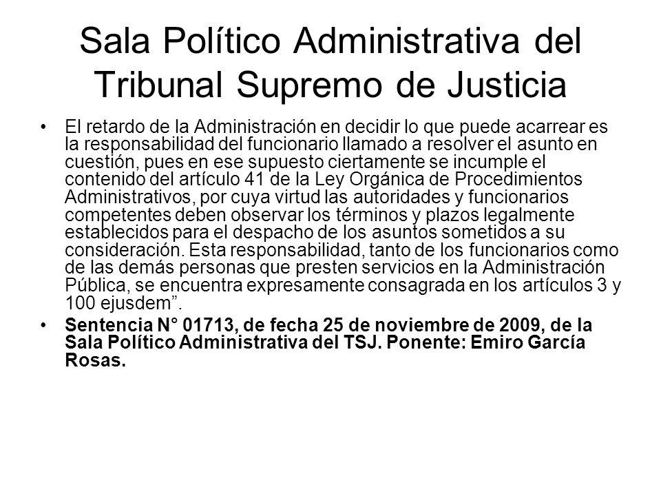 Sala Político Administrativa del Tribunal Supremo de Justicia El retardo de la Administración en decidir lo que puede acarrear es la responsabilidad d