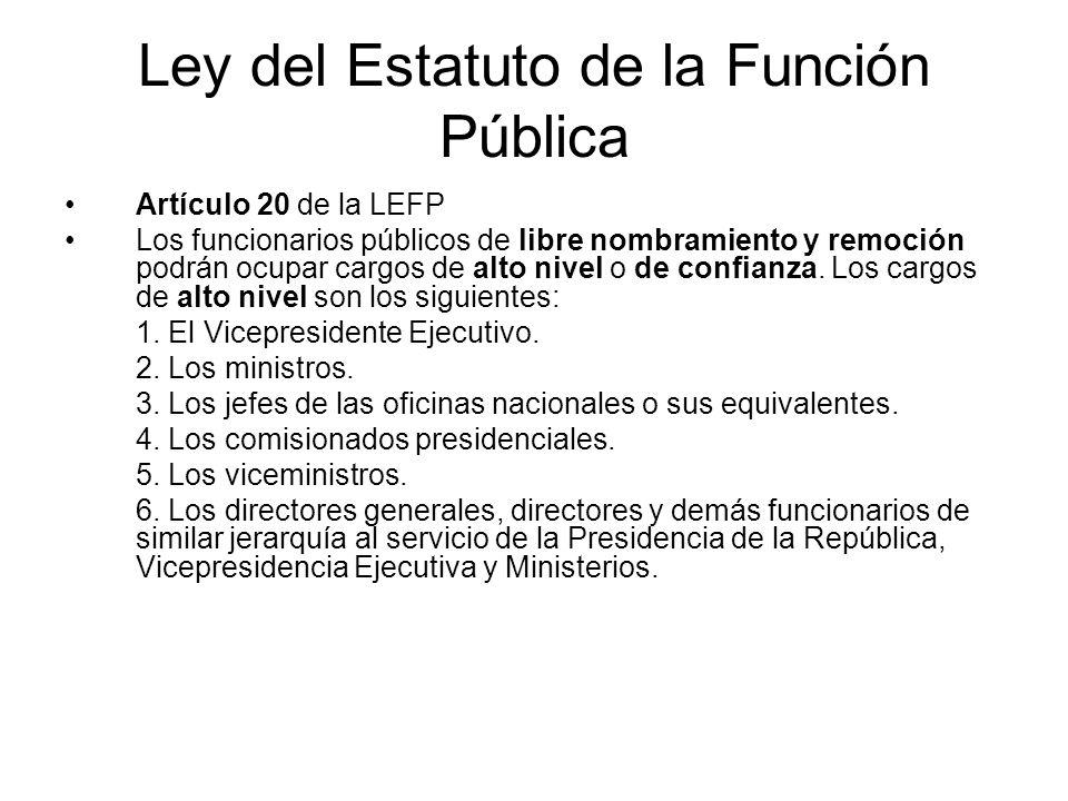 Ley del Estatuto de la Función Pública Artículo 20 de la LEFP Los funcionarios públicos de libre nombramiento y remoción podrán ocupar cargos de alto