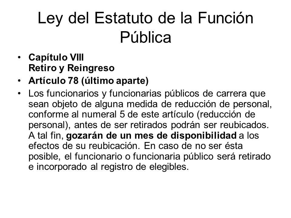 Ley del Estatuto de la Función Pública Capítulo VIII Retiro y Reingreso Artículo 78 (último aparte) Los funcionarios y funcionarias públicos de carrer
