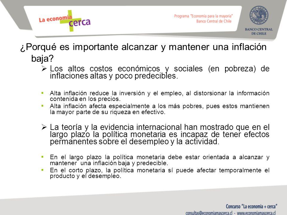 Los altos costos económicos y sociales (en pobreza) de inflaciones altas y poco predecibles.