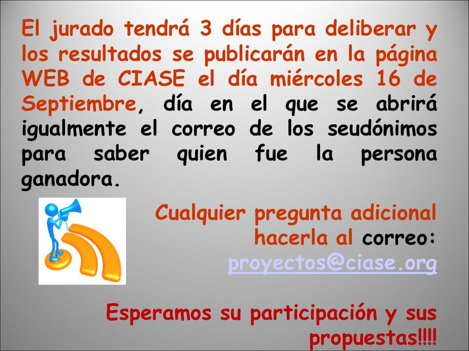 El jurado tendrá 3 días para deliberar y los resultados se publicarán en la página WEB de CIASE el día miércoles 16 de Septiembre, día en el que se ab