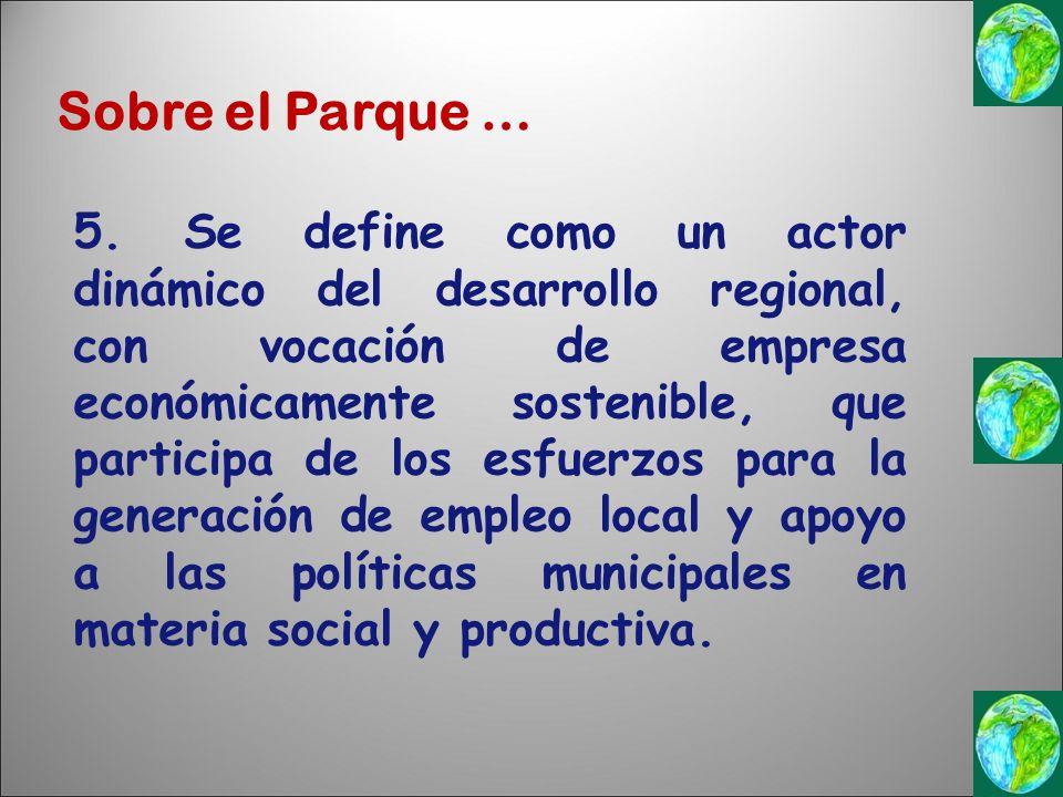 5. Se define como un actor dinámico del desarrollo regional, con vocación de empresa económicamente sostenible, que participa de los esfuerzos para la