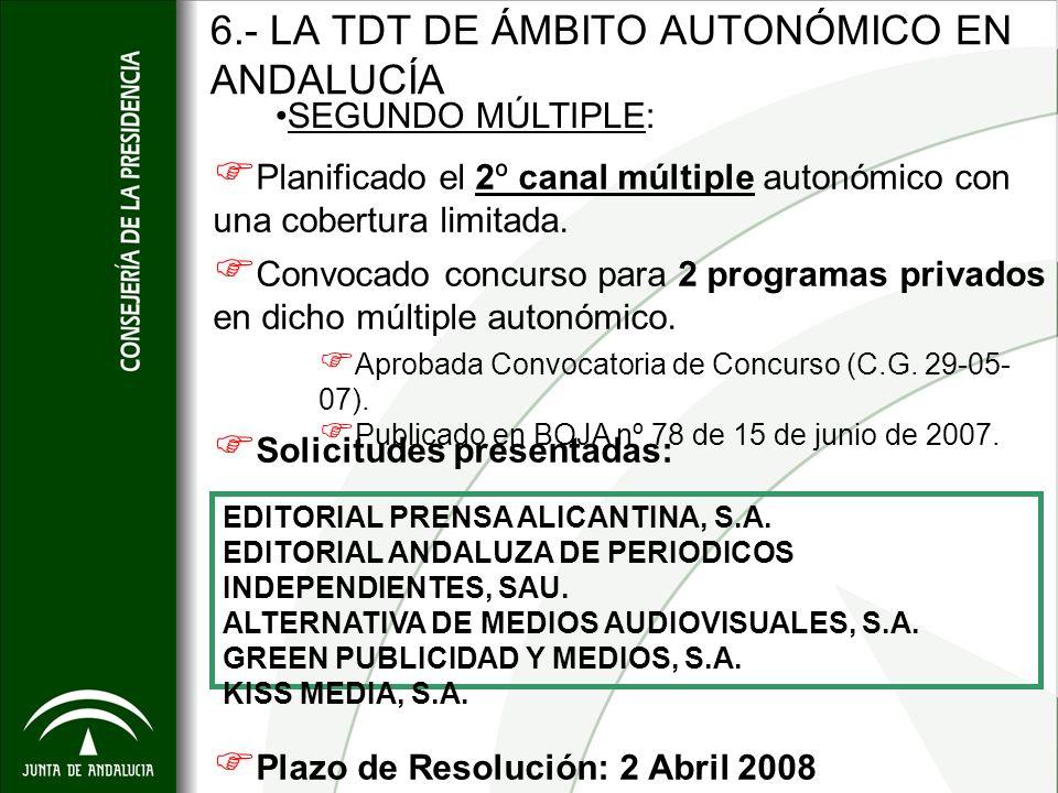 6.- LA TDT DE ÁMBITO AUTONÓMICO EN ANDALUCÍA Aprobada Convocatoria de Concurso (C.G. 29-05- 07). Publicado en BOJA nº 78 de 15 de junio de 2007. Solic