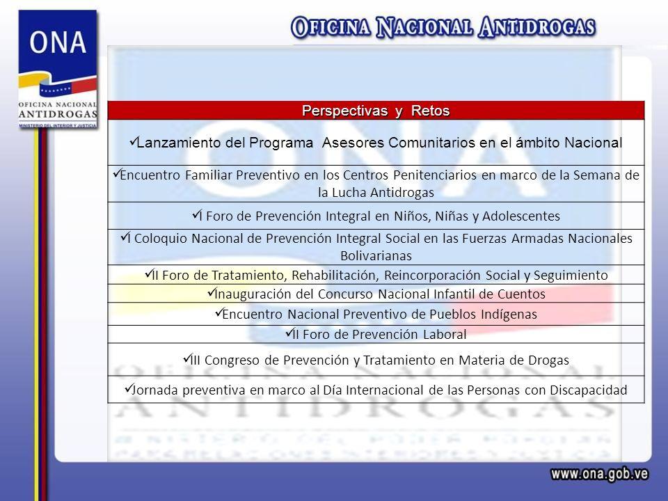 Perspectivas y Retos Lanzamiento del Programa Asesores Comunitarios en el ámbito Nacional Encuentro Familiar Preventivo en los Centros Penitenciarios