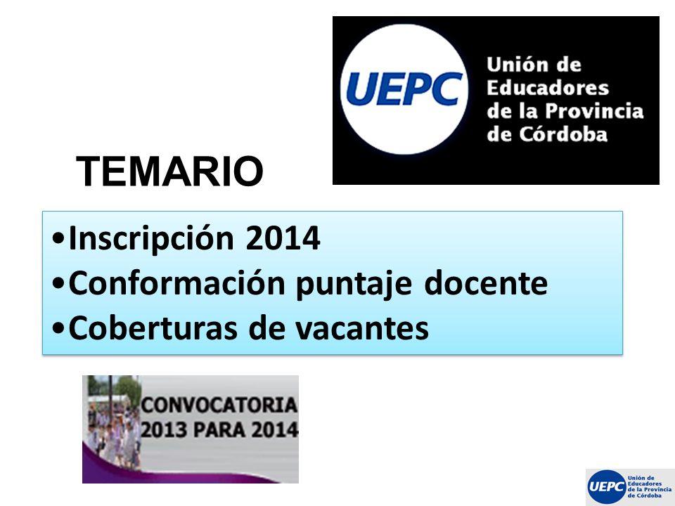 TEMARIO Inscripción 2014 Conformación puntaje docente Coberturas de vacantes Inscripción 2014 Conformación puntaje docente Coberturas de vacantes