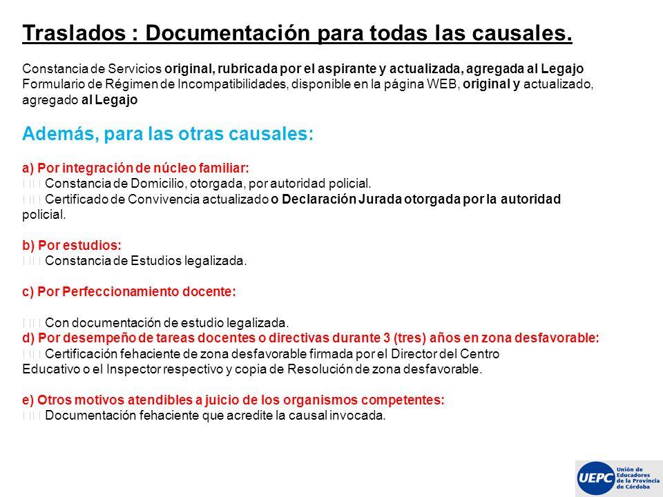 Traslados : Documentación para todas las causales. Constancia de Servicios original, rubricada por el aspirante y actualizada, agregada al Legajo Form