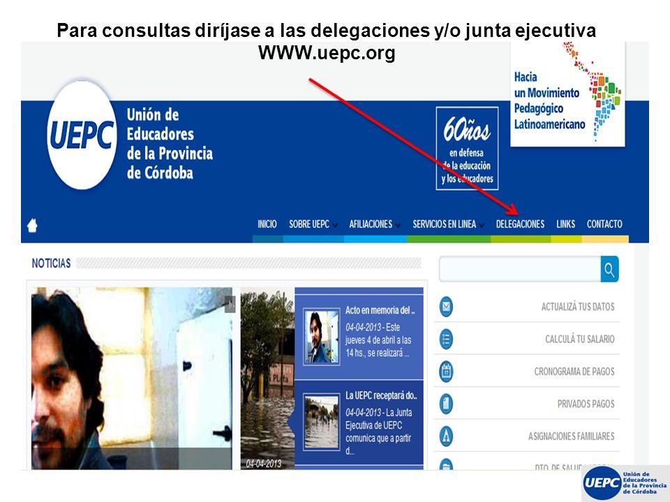 Para consultas diríjase a las delegaciones y/o junta ejecutiva WWW.uepc.org