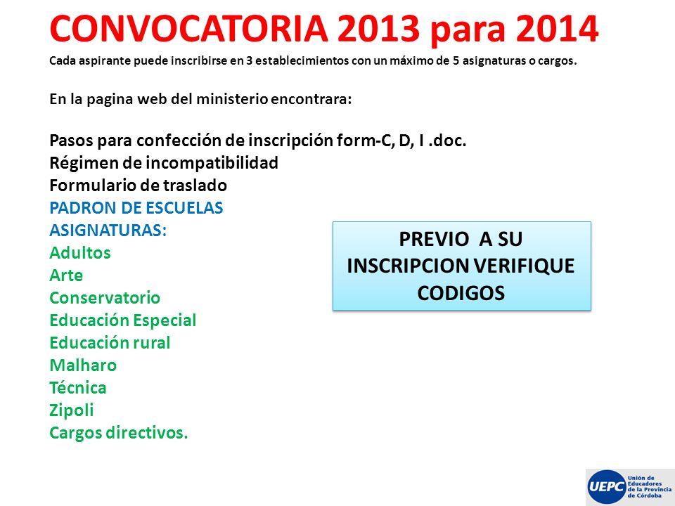 CONVOCATORIA 2013 para 2014 Cada aspirante puede inscribirse en 3 establecimientos con un máximo de 5 asignaturas o cargos. En la pagina web del minis