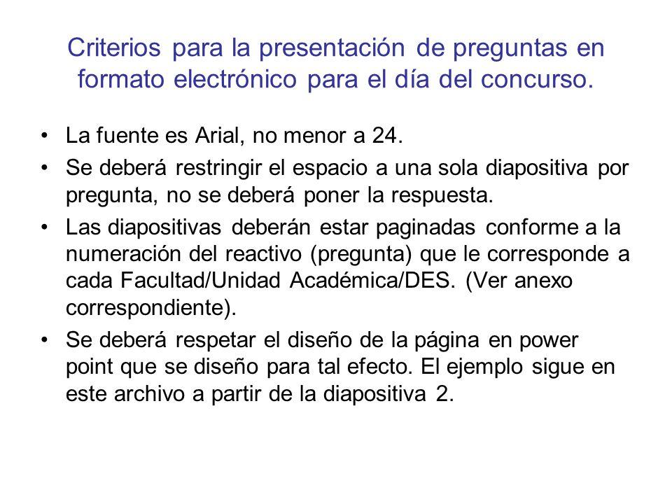 Criterios para la presentación de preguntas en formato electrónico para el día del concurso.