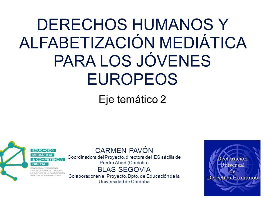 DERECHOS HUMANOS Y ALFABETIZACIÓN MEDIÁTICA PARA LOS JÓVENES EUROPEOS CARMEN PAVÓN Coordinadora del Proyecto. directora del IES sácilis de Predro Abad