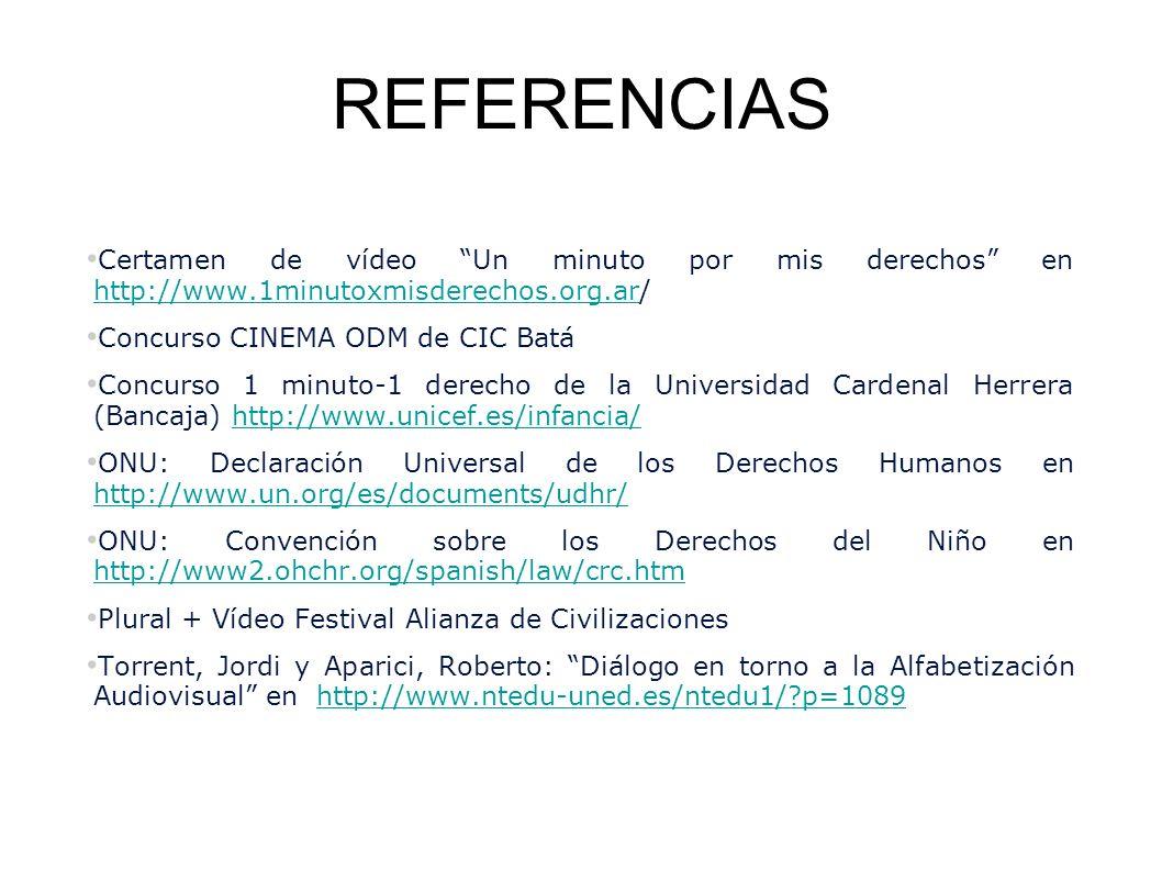 REFERENCIAS Certamen de vídeo Un minuto por mis derechos en http://www.1minutoxmisderechos.org.ar/ http://www.1minutoxmisderechos.org.ar Concurso CINE