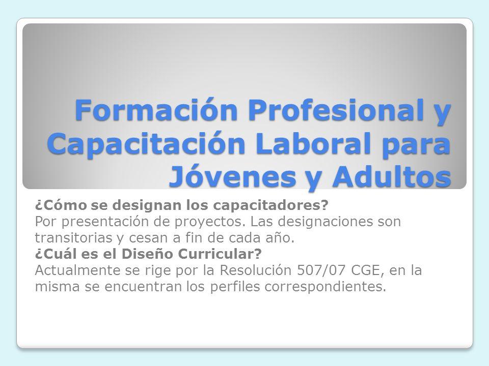 Formación Profesional y Capacitación Laboral para Jóvenes y Adultos ¿Cómo se designan los capacitadores.