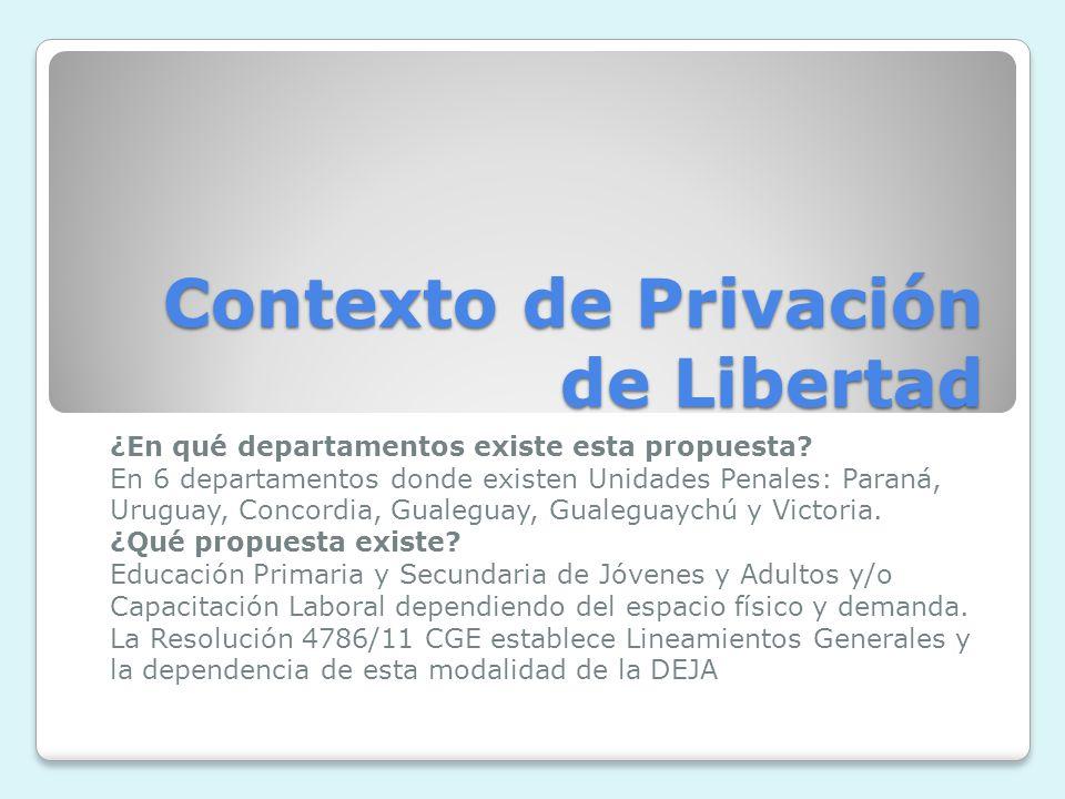 Contexto de Privación de Libertad ¿En qué departamentos existe esta propuesta.