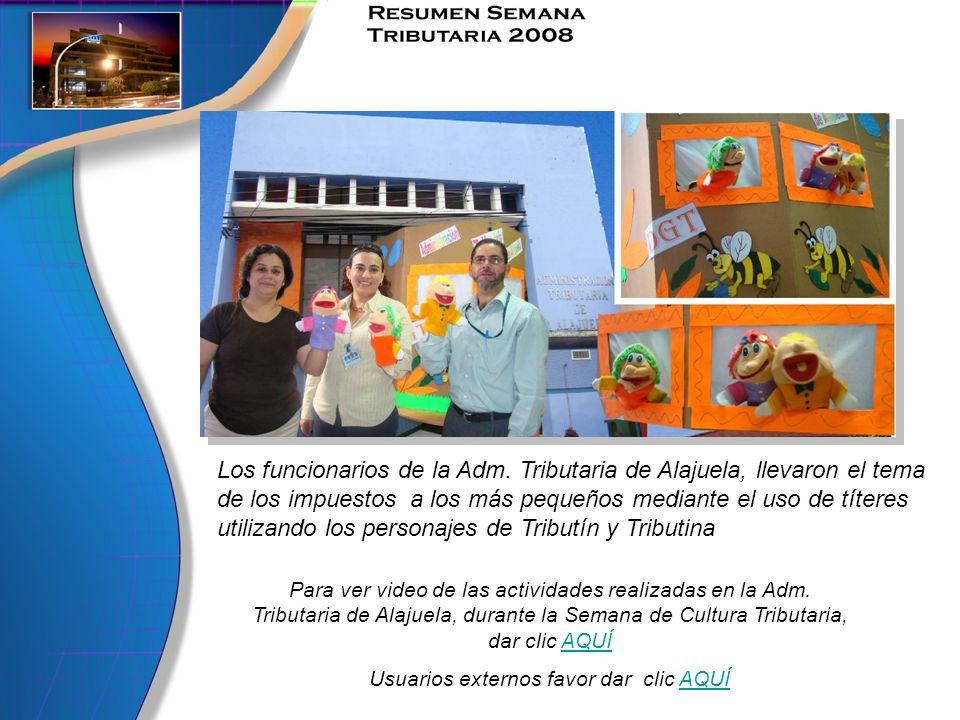 Para ver video de las actividades realizadas en la Adm. Tributaria de Alajuela, durante la Semana de Cultura Tributaria, dar clic AQUÍAQUÍ Usuarios ex