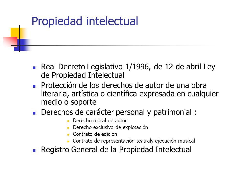 Propiedad intelectual Real Decreto Legislativo 1/1996, de 12 de abril Ley de Propiedad Intelectual Protección de los derechos de autor de una obra lit