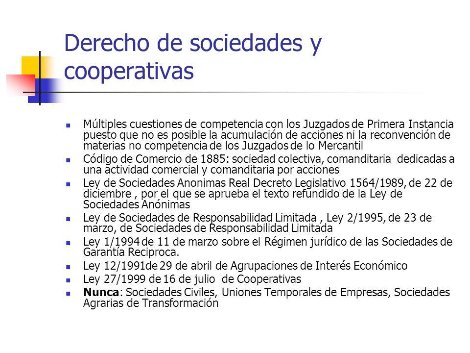Derecho de sociedades y cooperativas Múltiples cuestiones de competencia con los Juzgados de Primera Instancia puesto que no es posible la acumulación
