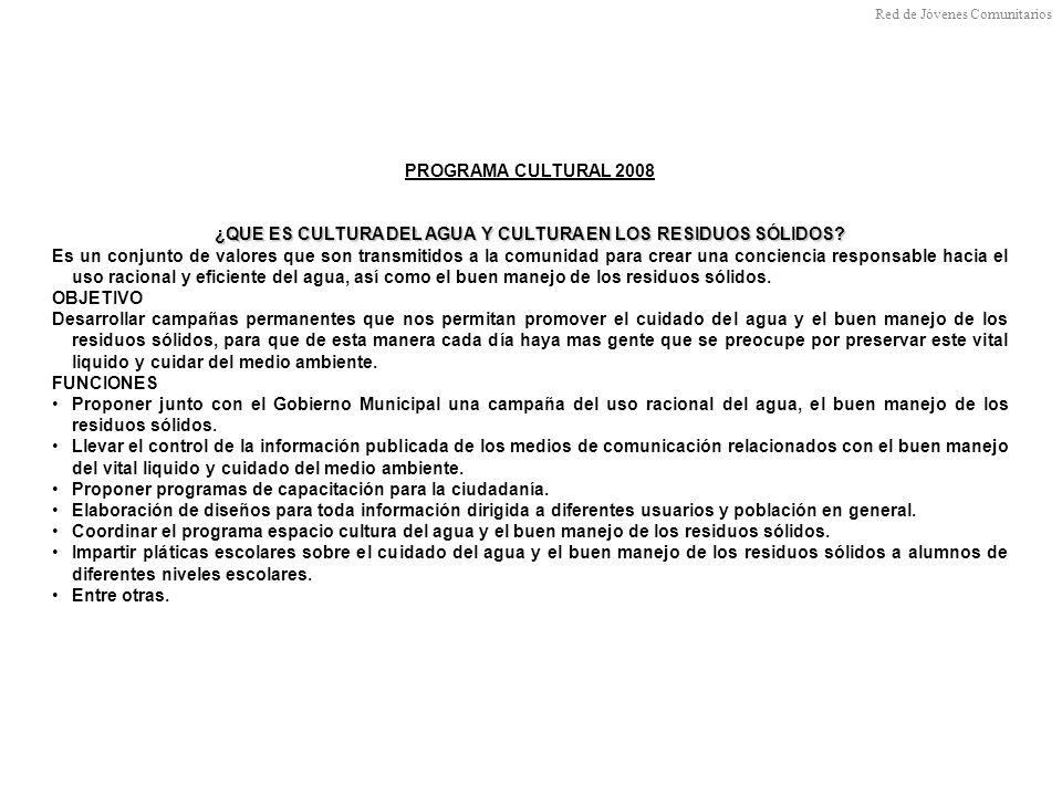 PROGRAMA CULTURAL 2008 ¿QUE ES CULTURA DEL AGUA Y CULTURA EN LOS RESIDUOS SÓLIDOS.