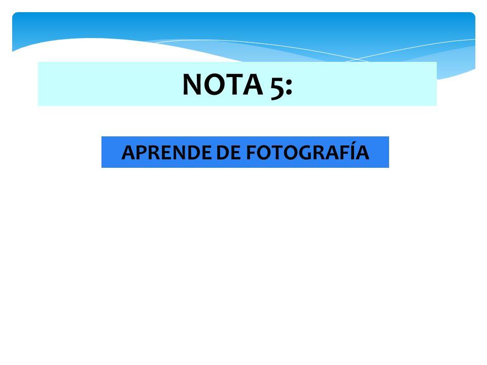 NOTA 5: APRENDE DE FOTOGRAFÍA