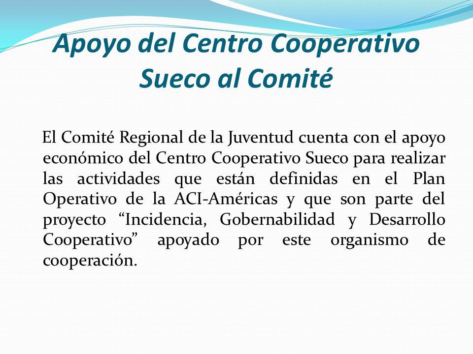 Apoyo del Centro Cooperativo Sueco al Comité El Comité Regional de la Juventud cuenta con el apoyo económico del Centro Cooperativo Sueco para realiza