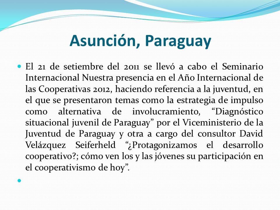 Asunción, Paraguay El 21 de setiembre del 2011 se llevó a cabo el Seminario Internacional Nuestra presencia en el Año Internacional de las Cooperativa