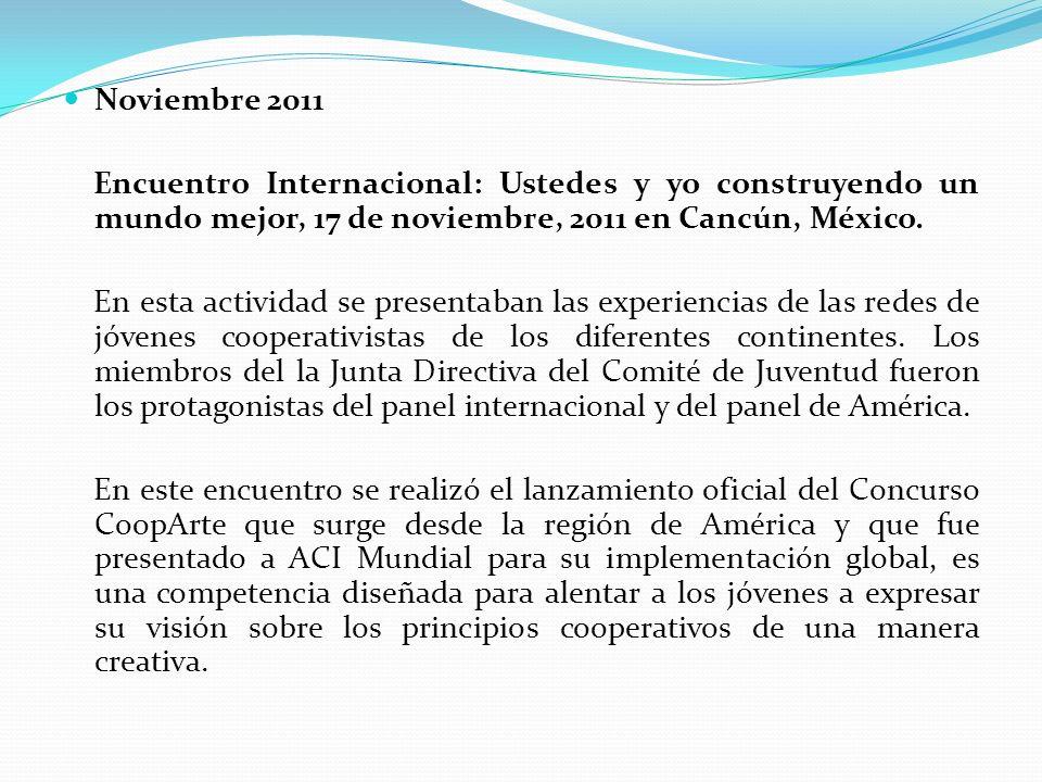 Noviembre 2011 Encuentro Internacional: Ustedes y yo construyendo un mundo mejor, 17 de noviembre, 2011 en Cancún, México. En esta actividad se presen