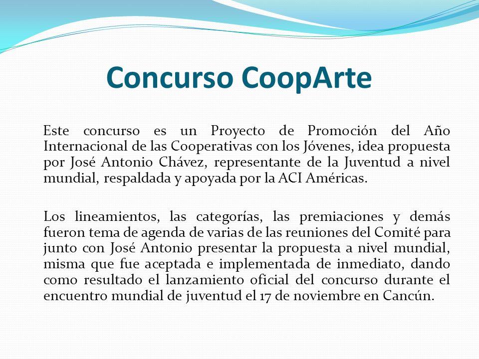 Concurso CoopArte Este concurso es un Proyecto de Promoción del Año Internacional de las Cooperativas con los Jóvenes, idea propuesta por José Antonio