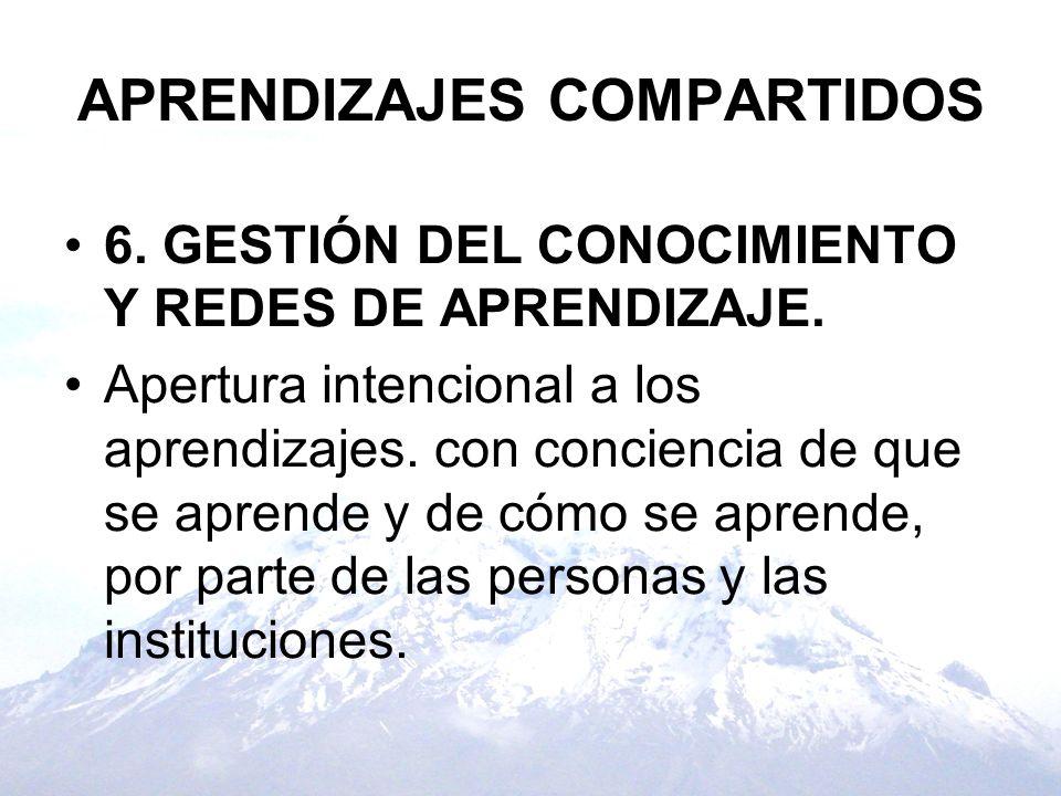 APRENDIZAJES COMPARTIDOS 6. GESTIÓN DEL CONOCIMIENTO Y REDES DE APRENDIZAJE.