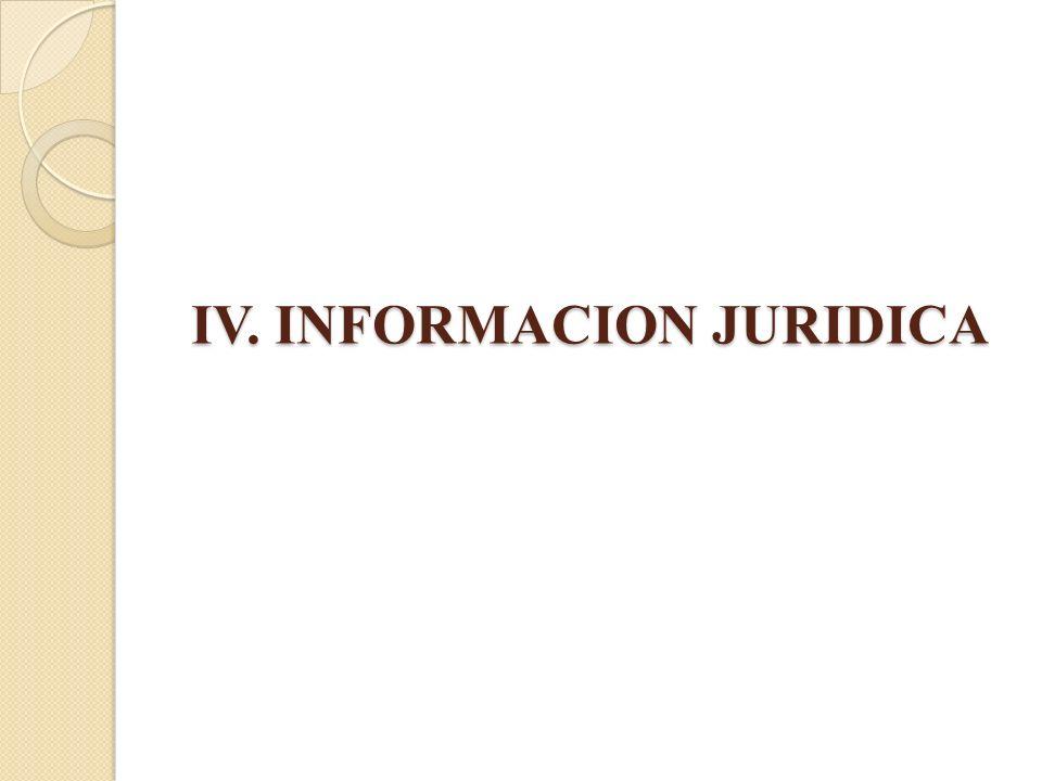 IV. INFORMACION JURIDICA