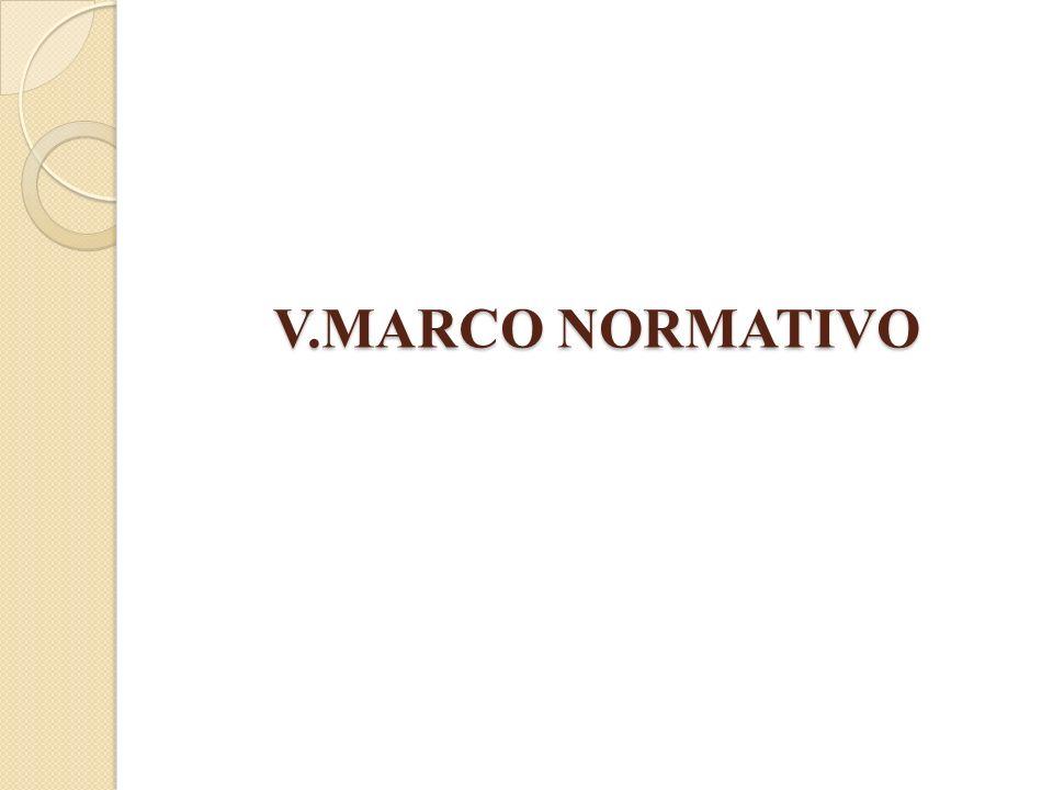 V.MARCO NORMATIVO