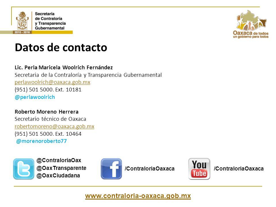 @ContraloriaOax @OaxTransparente @OaxCiudadana /ContraloriaOaxaca www.contraloria-oaxaca.gob.mx Datos de contacto Lic.