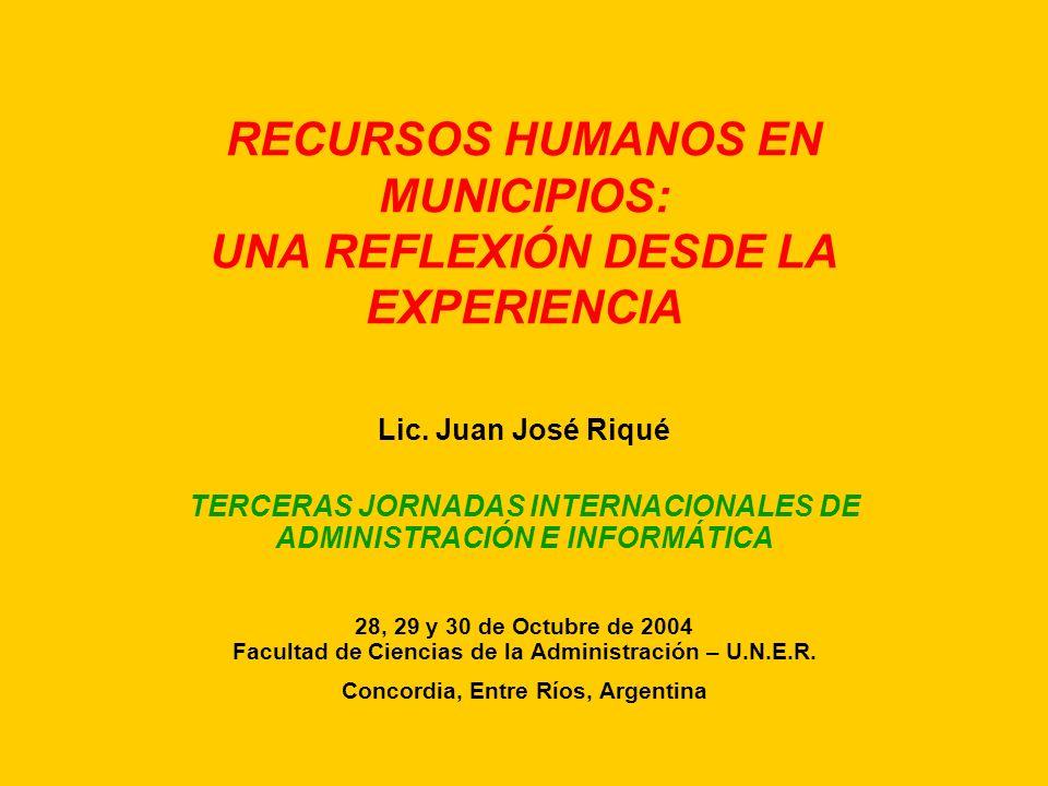 RECURSOS HUMANOS EN MUNICIPIOS: UNA REFLEXIÓN DESDE LA EXPERIENCIA Lic.