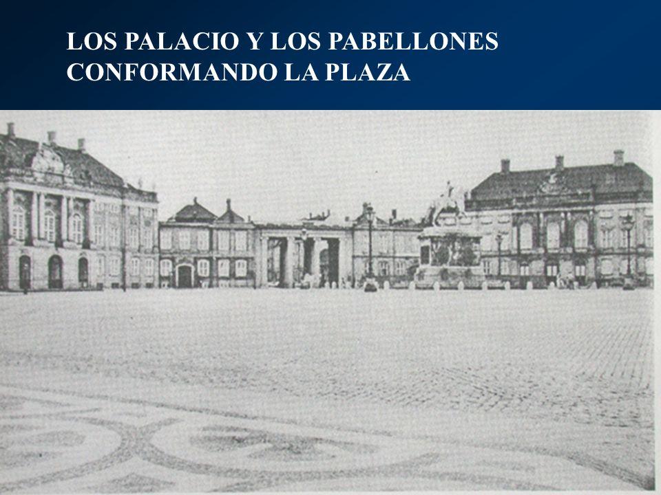 LOS PALACIO Y LOS PABELLONES CONFORMANDO LA PLAZA