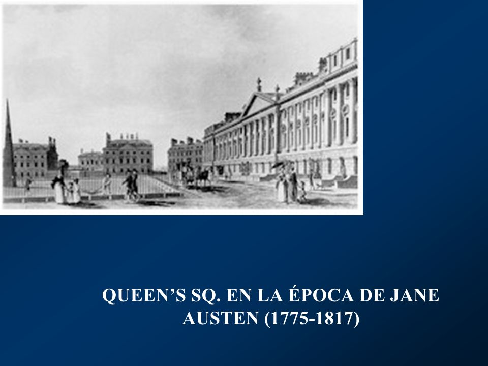 QUEENS SQ. EN LA ÉPOCA DE JANE AUSTEN (1775-1817)