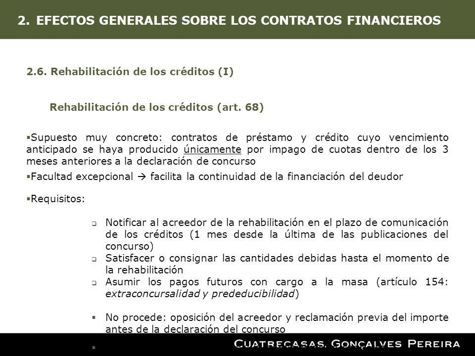 2.EFECTOS GENERALES SOBRE LOS CONTRATOS FINANCIEROS 2.6. Rehabilitación de los créditos (I) Rehabilitación de los créditos (art. 68) Supuesto muy conc