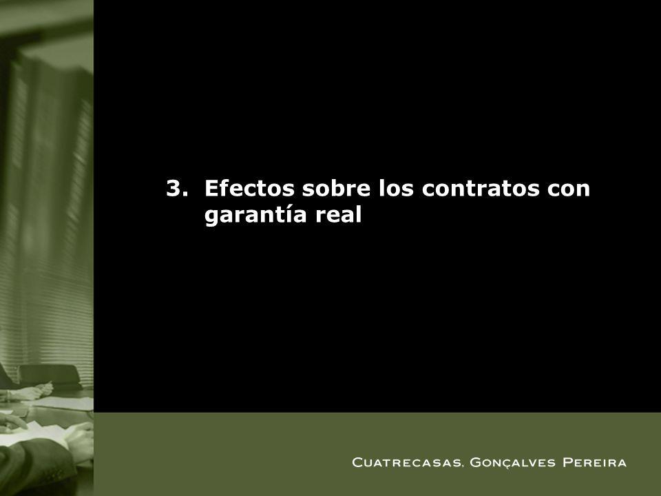 3.Efectos sobre los contratos con garantía real