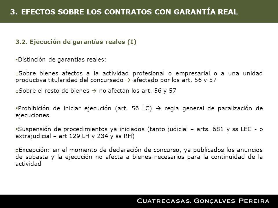 3.EFECTOS SOBRE LOS CONTRATOS CON GARANTÍA REAL 3.2. Ejecución de garantías reales (I) Distinción de garantías reales: Sobre bienes afectos a la activ