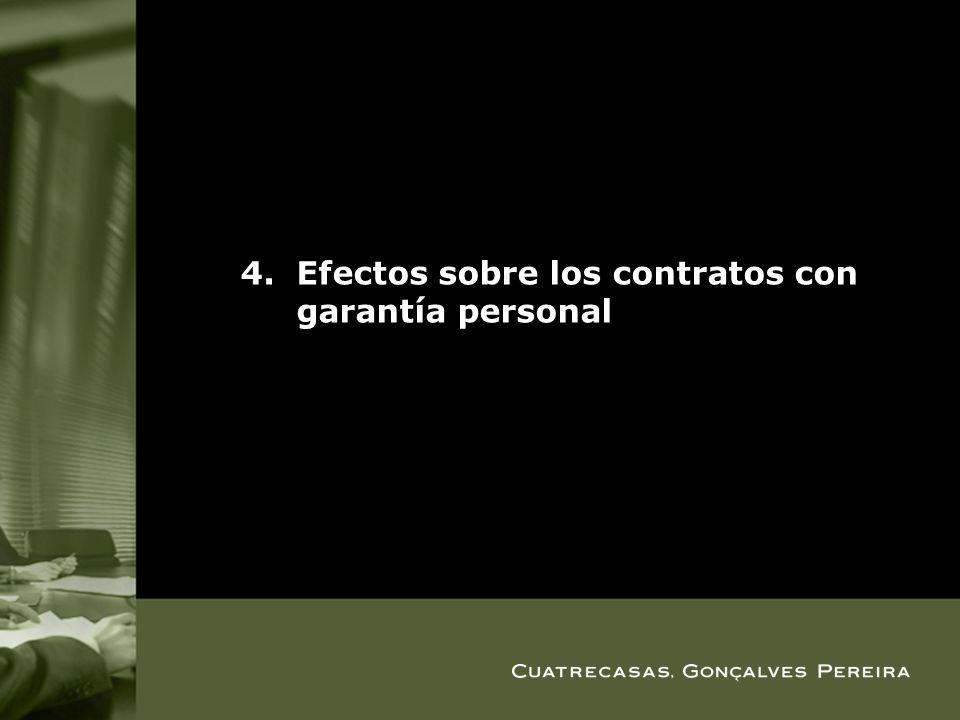 4.Efectos sobre los contratos con garantía personal
