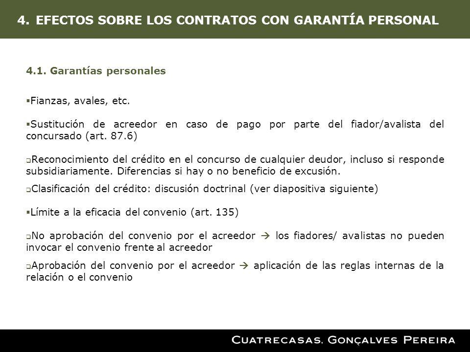 4.EFECTOS SOBRE LOS CONTRATOS CON GARANTÍA PERSONAL 4.1. Garantías personales Fianzas, avales, etc. Sustitución de acreedor en caso de pago por parte