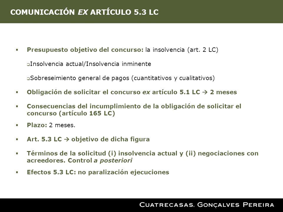 COMUNICACIÓN EX ARTÍCULO 5.3 LC Presupuesto objetivo del concurso: la insolvencia (art. 2 LC) Insolvencia actual/Insolvencia inminente Sobreseimiento