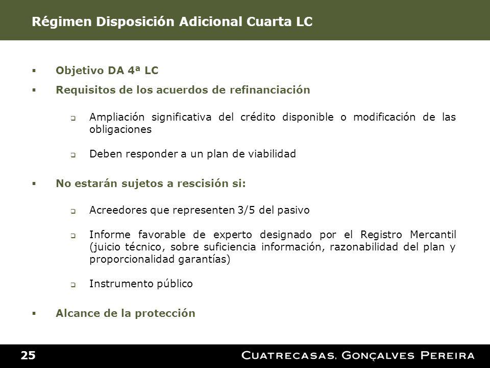 Objetivo DA 4ª LC Requisitos de los acuerdos de refinanciación Ampliación significativa del crédito disponible o modificación de las obligaciones Debe