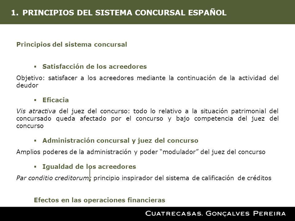 1.PRINCIPIOS DEL SISTEMA CONCURSAL ESPAÑOL Principios del sistema concursal Satisfacción de los acreedores Objetivo: satisfacer a los acreedores media