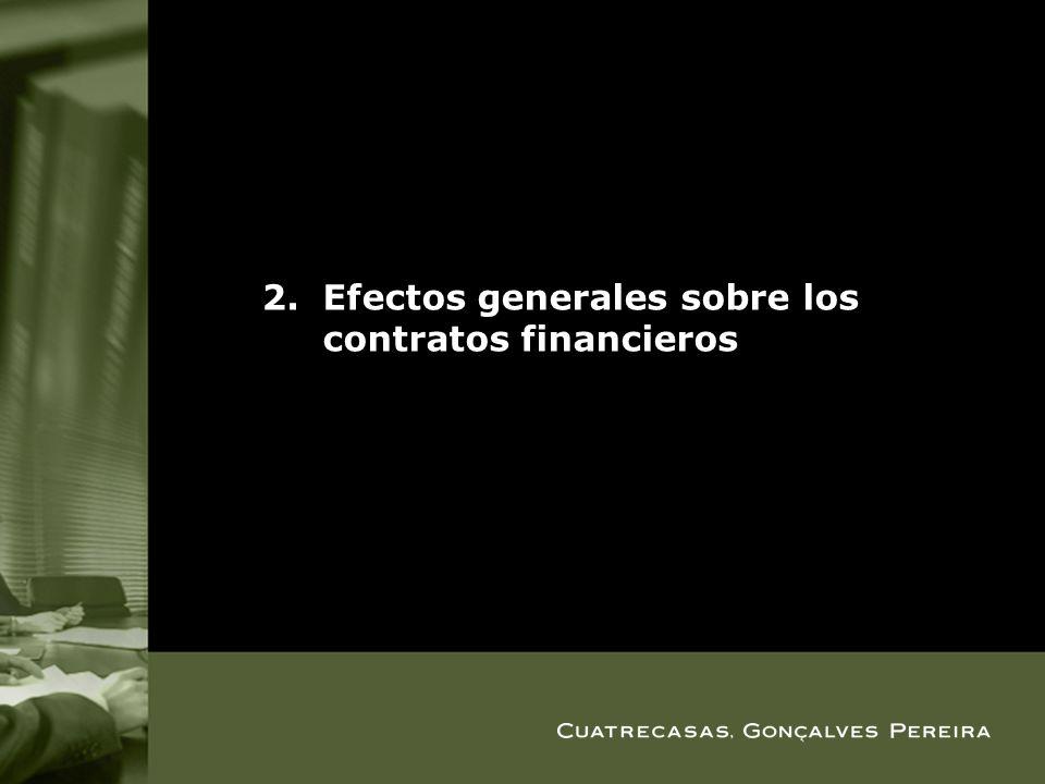 2.Efectos generales sobre los contratos financieros