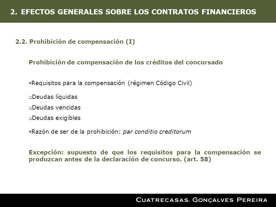 2.EFECTOS GENERALES SOBRE LOS CONTRATOS FINANCIEROS 2.2. Prohibición de compensación (I) Prohibición de compensación de los créditos del concursado Re